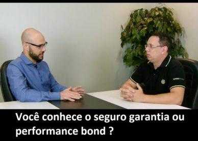 Você conhece o seguro garantia ou performance bond?