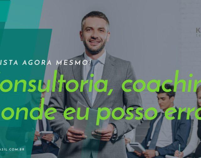 Consultoria, coaching e onde eu posso errar